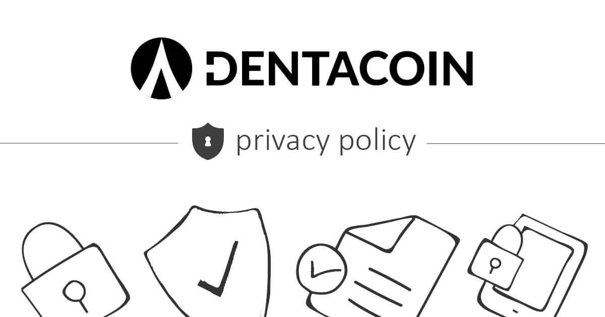 Dentacoin Privacy Policy: Valid Since May 25, 2018